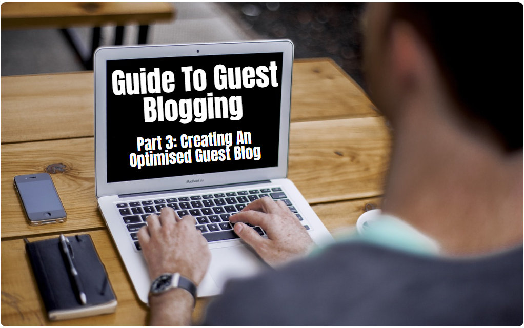 how to create an optimised guest blog